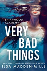 Very Bad Things (Briarwood Academy Book 1) Kindle Edition