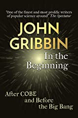 In the Beginning: The Birth of the Living Universe (Fundamental Questions Book 1) Kindle Edition