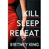 Kill Sleep Repeat: A Psychological Thriller