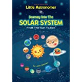 Little Astronomer: Journey Into The Solar System: From The Sun To Eris
