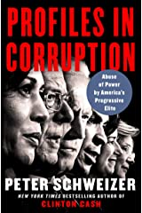 Profiles in Corruption: Abuse of Power by America's Progressive Elite Kindle Edition