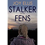 STALKER ON THE FENS a gripping crime thriller full of twists (DI Nikki Galena Series Book 5)