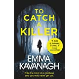 To Catch a Killer: Enter the mind of a murderer and you may never get out