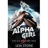 Alpha Girl (Wolf Girl Series Book 3)