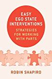Easy Ego State Interventions: Strategies for Working With Parts (English Edition)