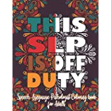 This SLP Is Off Duty: Speech-Language Pathologist Coloring Book For Adults: Funny Adult Coloring Book for Speech Therapist Cu