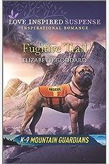 Fugitive Trail (K-9 Mountain Guardians) Kindle Edition