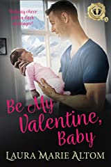 Be My Valentine, Baby (SEAL Team: Holiday Heroes Book 3) Kindle Edition