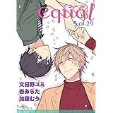 equal Vol.29 [雑誌]