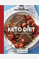 Good Housekeeping Keto Diet: 100+ Low-Carb, High-Fat Recipes (Good Food Guaranteed Book 22) Kindle Edition