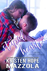 Stupid Hearts: A Steamy Romantic Comedy Kindle Edition