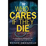 Who Cares if They Die: A compelling crime thriller you won't want to put down (Dean Matheson Book 1)