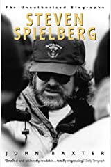 Steven Spielberg (Text Only): The Unauthorised Biography Kindle Edition