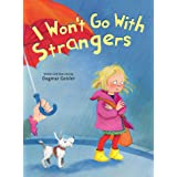 I Won't Go With Strangers (The Safe Child, Happy Parent Series)
