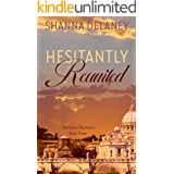 Hesitantly Reunited (The Italian Bachelors Book 3)