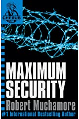Maximum Security: Book 3 (CHERUB Series) Kindle Edition