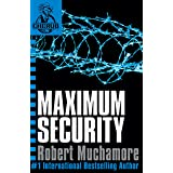 Maximum Security: Book 3 (CHERUB Series)