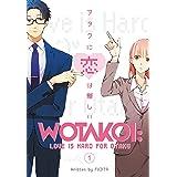 WOTAKOI: LOVE IS HARD OTAKU 1 (Wotakoi: Love is Hard For Otaku)