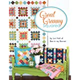 Great Granny Squared By Lori Holt of Bee in My Bonnet Quilt Pattern Lori Holt (2014-05-03)