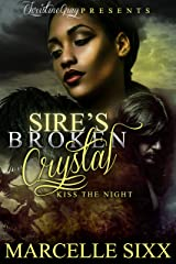 Sire's Broken Crystal: Kiss The Night Kindle Edition