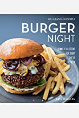 Burger Night: Dinner Solutions for Every Day of the Week (Williams-Sonoma) Kindle Edition