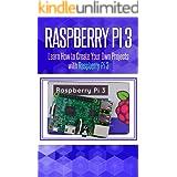 Raspberry Pi 3: Learn How to Create Your Own Projects with Raspberry Pi (raspberry pi 3 model b, raspberry pi model 3, raspbe