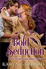 Bold Seduction: (Of Professor Hornsby) (The Hornsby Brothers Book 1) Kindle Edition