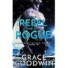 The Rebel and the Rogue (Interstellar Brides® Program Book 19)