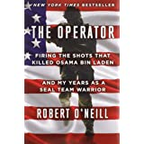 Operator: Firing the Shots That Killed Osama Bin Laden and My Years as a Seal Team: Firing the Shots That Killed Osama Bin La