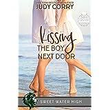 Kissing The Boy Next Door: An Ex-Best Friends/Stuck Together Sweet Romance (Sweet Water High Book 3)