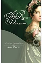 A Royal Disposition: A Pride and Prejudice Novel Kindle Edition