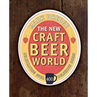 The New Craft Beer World: Celebrating over 400 delicious bee…