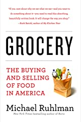 Grocery: The Buying and Selling of Food in America Kindle Edition