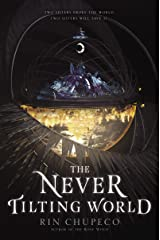 The Never Tilting World Kindle Edition