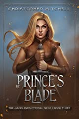 The Prince's Blade: An Epic Fantasy Adventure (The Magelands Eternal Siege Book 3) Kindle Edition
