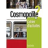 Cosmopolite. Cahier. Per le Scuole superiori. Con espansione online. Con CD-Audio (Vol. 2): Cahier d'activites 2 + CD-audio