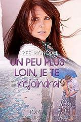Un Peu Plus Loin, Je Te Rejoindrai (Saga : 3 Sœurs à l'île Maurice t. 1) (French Edition) Kindle Edition