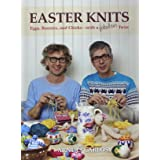 Easter Knits: Eggs, Bunnies, and Chicks-with a Fabulous Twist