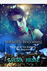 Butterfly Becoming (A short sci-fi adventure for YA/Teens): Rise of the Butterfly - The Beginning Kindle Edition