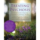 Treating Psychosis: A Clinician's Guide to Integrating Acceptance and Commitment Therapy, Compassion-Focused Therapy, and Min