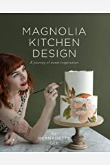 Magnolia Kitchen Design: A Journey of Sweet Inspiration Kindle Edition