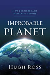 Improbable Planet: How Earth Became Humanity's Home Kindle Edition