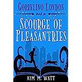 Gobbelino London & a Scourge of Pleasantries (Gobbelino London, PI Book 1)