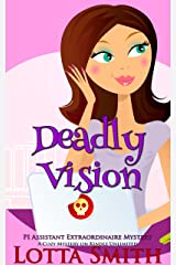 Deadly Vision (PI Assistant Extraordinaire Mystery: a cozy mystery on Kindle Unlimited Book 3) Kindle Edition