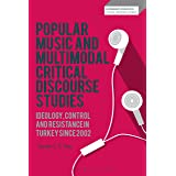 Ideology, Control and Resistance in Turkey Since 2002 (Bloomsbury Advances in Critical Discourse Studies)