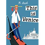 This Is Venice (This Is...travel)