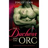The Duchess and the Orc: A Monster Fantasy Romance (Orc Sworn)