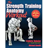 The Strength Training Anatomy Workout I: Starting Strength with Bodyweight Training and Minimal Equipment