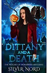 Dittany and a Death: Mystery (The Witches of Wormwood Mysteries Book 6) Kindle Edition
