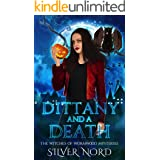 Dittany and a Death: Mystery (The Witches of Wormwood Mysteries Book 6)